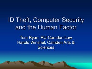 ID Theft, Computer Security and the Human Factor
