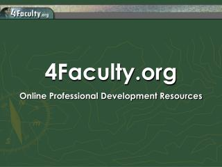 4Faculty Online Professional Development Resources