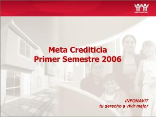 Meta Crediticia Primer Semestre 2006