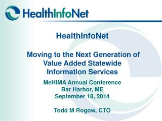 HealthInfoNet  Moving to the Next Generation of Value Added Statewide  Information Service s