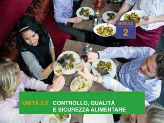UNIT  2.3   CONTROLLO, QUALIT       E SICUREZZA ALIMENTARE