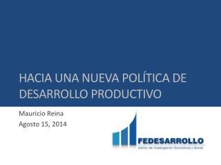 HACIA UNA NUEVA POL�TICA DE DESARROLLO PRODUCTIVO