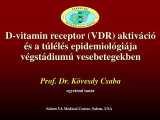 D-vitamin receptor (VDR) aktiváció és a túlélés epidemiológiája végstádiumú vesebetegekben