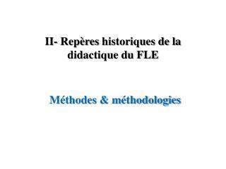 II- Repères  historiques de la didactique du FLE