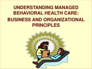 MARKET BEHAVIOR AND BEHAVIORAL MENTAL HEALTH MANAGED CARE