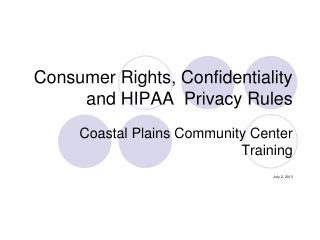 Consumer Rights, Confidentiality and HIPAA  Privacy Rules