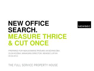 NEW OFFICE SEARCH. measure thrice  &  cut once
