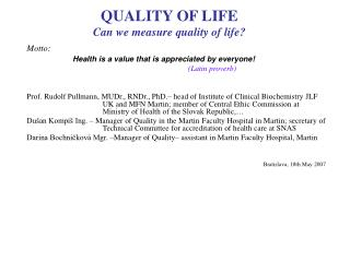 QUALITY OF LIFE  Can we measure quality of life?
