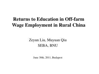 Returns to Education in Off-farm Wage Employment in Rural China