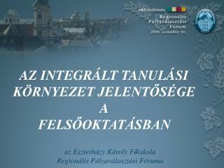 az Eszterházy Károly F ő iskola   Regionális Pályaválasztási Fóruma