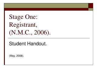 Stage One:  Registrant,  N.M.C., 2006.