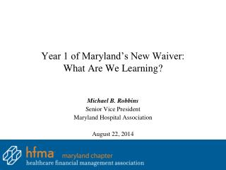 Year 1 of Maryland�s New Waiver: What Are We Learning?