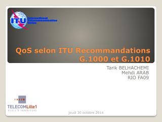 QoS selon ITU Recommandations G.1000 et G.1010