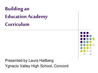 Building an  Education Academy   Curriculum