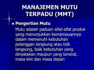 MANAJEMEN MUTU TERPADU (MMT)
