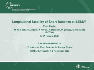 Longitudinal Stability of Short Bunches at BESSY Peter Kuske,