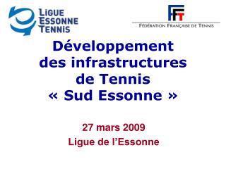 D�veloppement  des infrastructures  de Tennis  ��Sud Essonne��