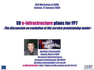 EGO Workshop at CERN, Geneva, 31 January 2006