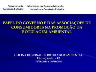 PAPEL DO GOVERNO E DAS ASSOCIAÇÕES DE CONSUMIDORES NA PROMOÇÃO DA ROTULAGEM AMBIENTAL