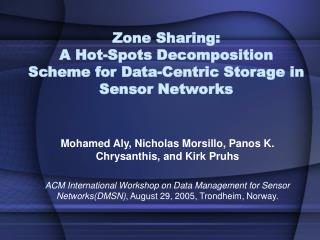 Zone Sharing:  A Hot-Spots Decomposition Scheme for Data-Centric Storage in Sensor Networks