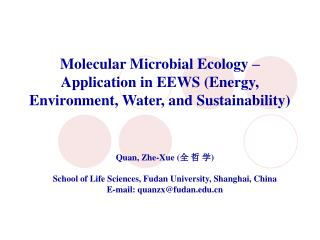 Molecular Microbial Ecology � Application in EEWS (Energy, Environment, Water, and Sustainability)
