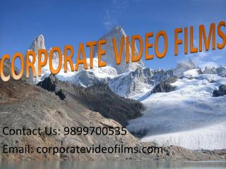 Premium services offered by Corporate Video Films in Delhi
