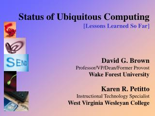 Status of Ubiquitous Computing [Lessons Learned So Far]