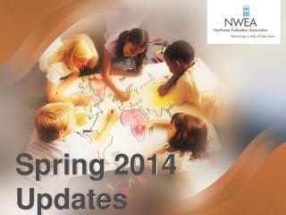 Spring 2014 Updates