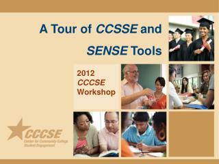 A Tour of  CCSSE  and  SENSE  Tools
