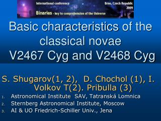 Basic characteristics  of the  classical novae  V 2 4 6 7  Cyg and V2468 Cyg