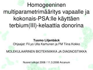 Tuomo Liljenbäck Ohjaajat: Fil.yo  Ulla Karhunen ja FM Tiina Kokko