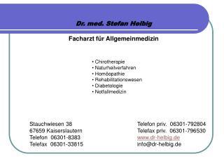Dr. med. Stefan Helbig Facharzt für Allgemeinmedizin