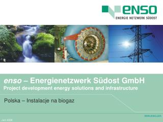 enso  – Energienetzwerk Südost GmbH Project development energy solutions and infrastructure
