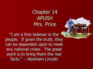 Chapter 14 APUSH Mrs. Price