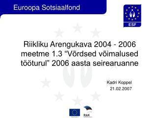 """Riikliku Arengukava 2004 - 2006 meetme 1.3 """"Võrdsed võimalused tööturul"""" 2006 aasta seirearuanne"""