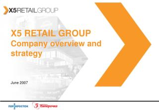 X5 RETAIL GROUP Company overview and strategy