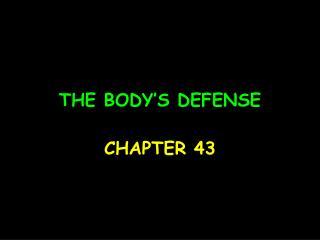 THE BODY'S DEFENSE