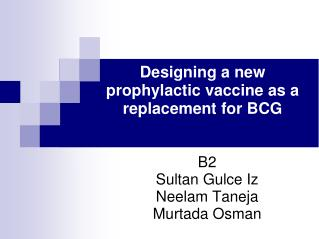 Designing a new prophylactic vaccine as a replacement for BCG