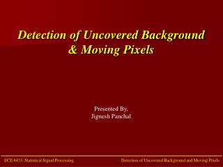 Detection of Uncovered Background & Moving Pixels