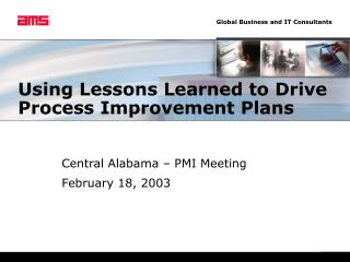 Using Lessons Learned to Drive Process Improvement Plans