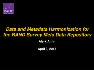 Data and Metadata Harmonization for the RAND  Survey Meta Data  Repository