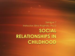 Social Relationships in Childhood