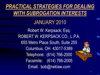 PRACTICAL STRATEGIES FOR DEALING WITH SUBROGATION INTERESTS  JANUARY 2010