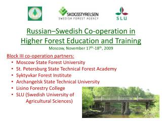 Block III  co-operation  partners: Moscow State Forest University