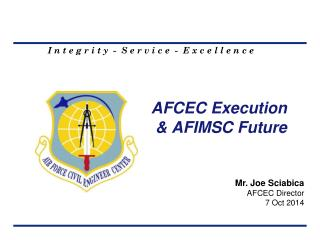 AFCEC Execution   & AFIMSC Future