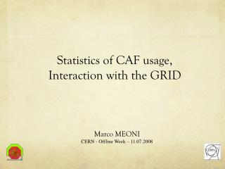 Statistics of CAF usage,  Interaction with the GRID