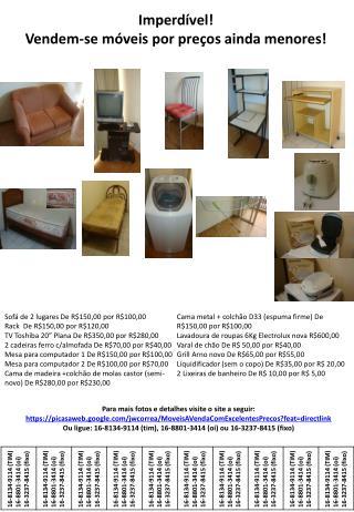 Imperdível! Vendem-se móveis por preços ainda menores!
