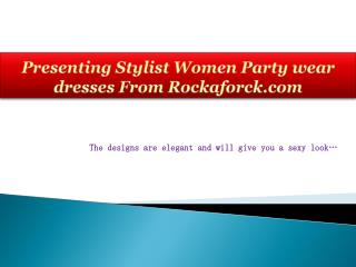 Stylist Women Party wear dresses From Rockaforck.com