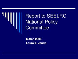 Report to SEELRC  National Policy Committee