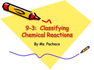 9-3:  Classifying Chemical Reactions